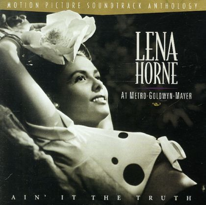 Image for Ain't It The Truth: Lena Horne At Metro-Goldwyn-Ma